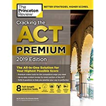 Cracking the ACT Premium Edition with 8 Practice Tests, 2019: 8 Practice Tests + Content Review + Strategies (College Test Preparation) (English Edition)