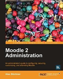 """Moodle 2 Administration (English Edition)"",作者:[Buchner, Alex]"
