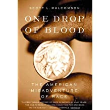 One Drop of Blood: The American Misadventure of Race (English Edition)