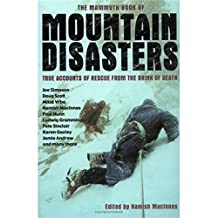 The Mammoth Book of Mountain Disasters: True Stories of Rescue from the Brink of Death (Mammoth Books 398) (English Edition)
