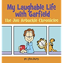 My Laughable Life with Garfield: The Jon Arbuckle Chronicles (English Edition)
