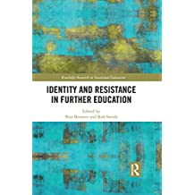 Identity and Resistance in Further Education (Routledge Research in Vocational Education) (English Edition)