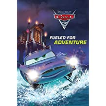 Cars 2: Fueled for Adventure (Disney Chapter Book (ebook)) (English Edition)