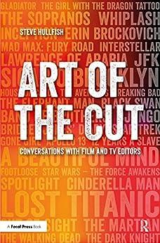 """Art of the Cut: Conversations with Film and TV Editors (English Edition)"",作者:[Hullfish, Steve]"