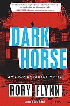 """Dark Horse: An Eddy Harkness Novel (Eddy Harkness Novels Book 2) (English Edition)"",作者:[Flynn, Rory]"