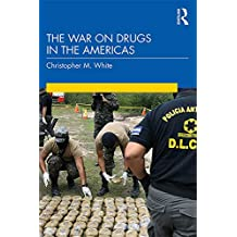 The War on Drugs in the Americas (English Edition)
