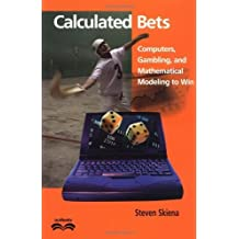 Calculated Bets: Computers, Gambling, and Mathematical Modeling to Win (Outlooks) (English Edition)