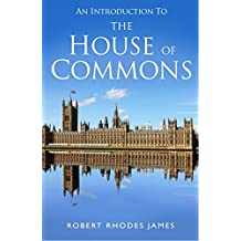 An Introduction to the House of Commons (English Edition)