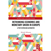 Rethinking Economic and Monetary Union in Europe: A Post-Keynesian Alternative (Routledge Studies in the European Economy Book 46) (English Edition)