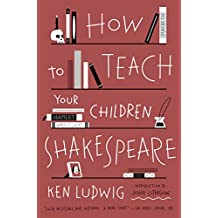 How to Teach Your Children Shakespeare (English Edition)