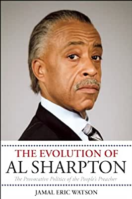 The Evolution of Al Sharpton: The Provocative Politics of the People's Preacher.pdf