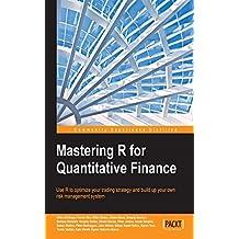 Mastering R for Quantitative Finance (English Edition)