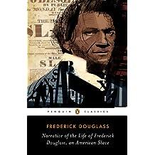 Narrative of the Life of Frederick Douglass, an American Slave (Penguin Classics) (English Edition)