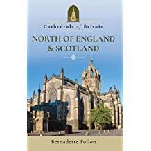Cathedrals of Britain: North of England and Scotland (English Edition)