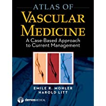 Atlas of Vascular Medicine: A Case-Based Approach to Current Management (English Edition)