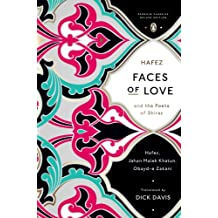 Faces of Love: Hafez and the Poets of Shiraz (Penguin Classics Deluxe Edition) (English Edition)