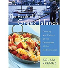 The Foods of the Greek Islands: Cooking and Culture at the Crossroads of the Mediterranean (English Edition)