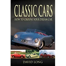 Classic Cars: How to Choose Your Dream Car (English Edition)