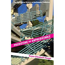 Predicting the Unpredictable: The Tumultuous Science of Earthquake Prediction (English Edition)