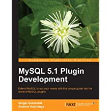 MySQL 5.1 Plugin Development (English Edition)