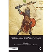 Postcolonising the Medieval Image (English Edition)