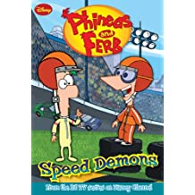 Phineas and Ferb: Speed Demons (Phineas and Ferb Novelizations Series Book 1) (English Edition)