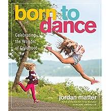 Born to Dance: Celebrating the Wonder of Childhood (English Edition)