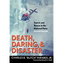 Death, Daring, and Disaster: Search and Rescue in the National Parks (English Edition)