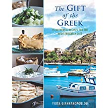 The Gift of the Greek: 75 Authentic Recipes for the Mediterranean Diet (English Edition)