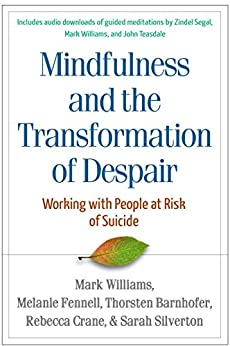 """Mindfulness-Based Cognitive Therapy with People at Risk of Suicide (English Edition)"",作者:[Williams, Mark, Fennell, Melanie, Barnhofer, Thorsten, Crane, Rebecca, Silverton, Sarah]"