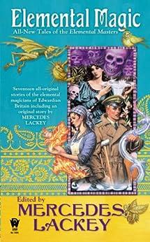 """Elemental Magic: All-New Tales of the Elemental Masters (English Edition)"",作者:[Lackey, Mercedes]"