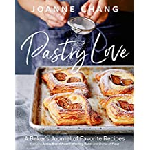 Pastry Love: A Baker's Journal of Favorite Recipes (English Edition)