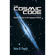 The Cosmic Code: Quantum Physics as the Language of Nature (Dover Books on Physics) (English Edition)