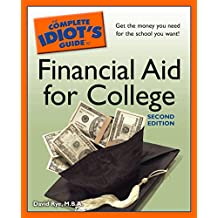 The Complete Idiot's Guide to Financial Aid for College, 2nd Edition (English Edition)