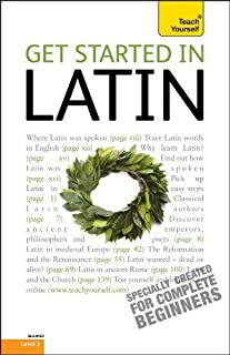 Get Started in Latin Absolute Beginner Course: The essential introduction to reading, writing, speaking and understanding ...