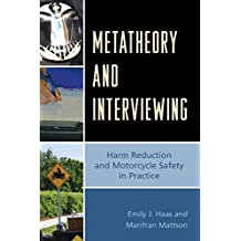 Metatheory and Interviewing: Harm Reduction and Motorcycle Safety in Practice (English Edition)