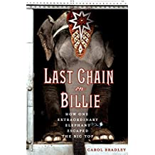 Last Chain On Billie: How One Extraordinary Elephant Escaped the Big Top (English Edition)