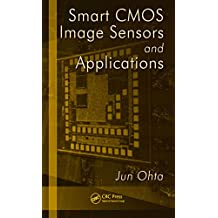 Smart CMOS Image Sensors and Applications (Optical Science and Engineering Book 129) (English Edition)