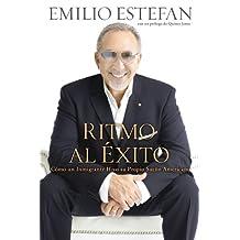 Ritmo Al Exito: Como Un Inmigrante Hizo Su Propio Sueno Americano (Spanish Edition)