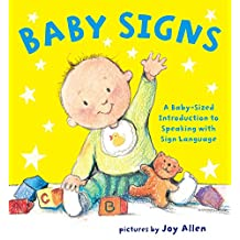 Baby Signs: A Baby-Sized Introduction to Speaking with Sign Language (English Edition)
