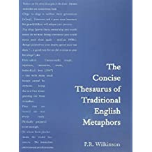 Concise Thesaurus of Traditional English Metaphors (English Edition)