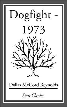 """Dogfight - 1973 (English Edition)"",作者:[Reynolds,  Dallas McCord]"