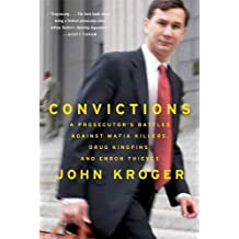 Convictions: A Prosecutor's Battles Against Mafia Killers, Drug Kingpins, and Enron Thieves (English Edition)