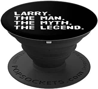 LARRY.THE MAN.THE MYTH.THE LEGEND. 有趣的礼物创意 PopSockets 握把和手机和平板电脑支架260027  黑色