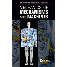 Mechanics of Mechanisms and Machines (English Edition)
