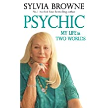 Psychic: My Life in Two Worlds (English Edition)