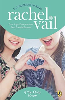 """""""If You Only Knew (The Friendship Ring Book 1) (English Edition)"""",作者:[Vail, Rachel]"""