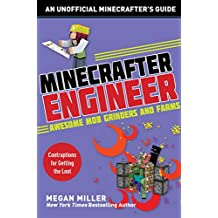 Minecrafter Engineer: Awesome Mob Grinders and Farms: Contraptions for Getting the Loot (Engineering for Minecrafters) (English Edition)