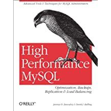 High Performance MySQL: Optimization, Backups, Replication, Load Balancing & More (Advanced Tools and Techniques for MySQL Administrators) (English Edition)