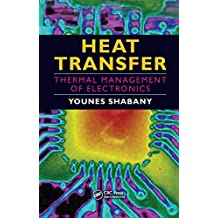 Heat Transfer: Thermal Management of Electronics (English Edition)